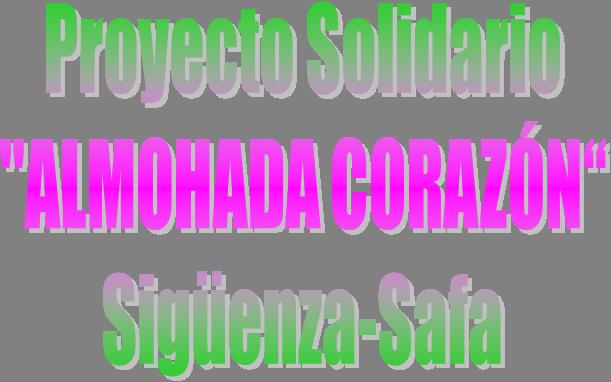 """proyercto solidario """"almohada corazón"""" safa sigüenza"""